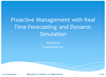 Proactive Management with Real Time Forecasting Simulation